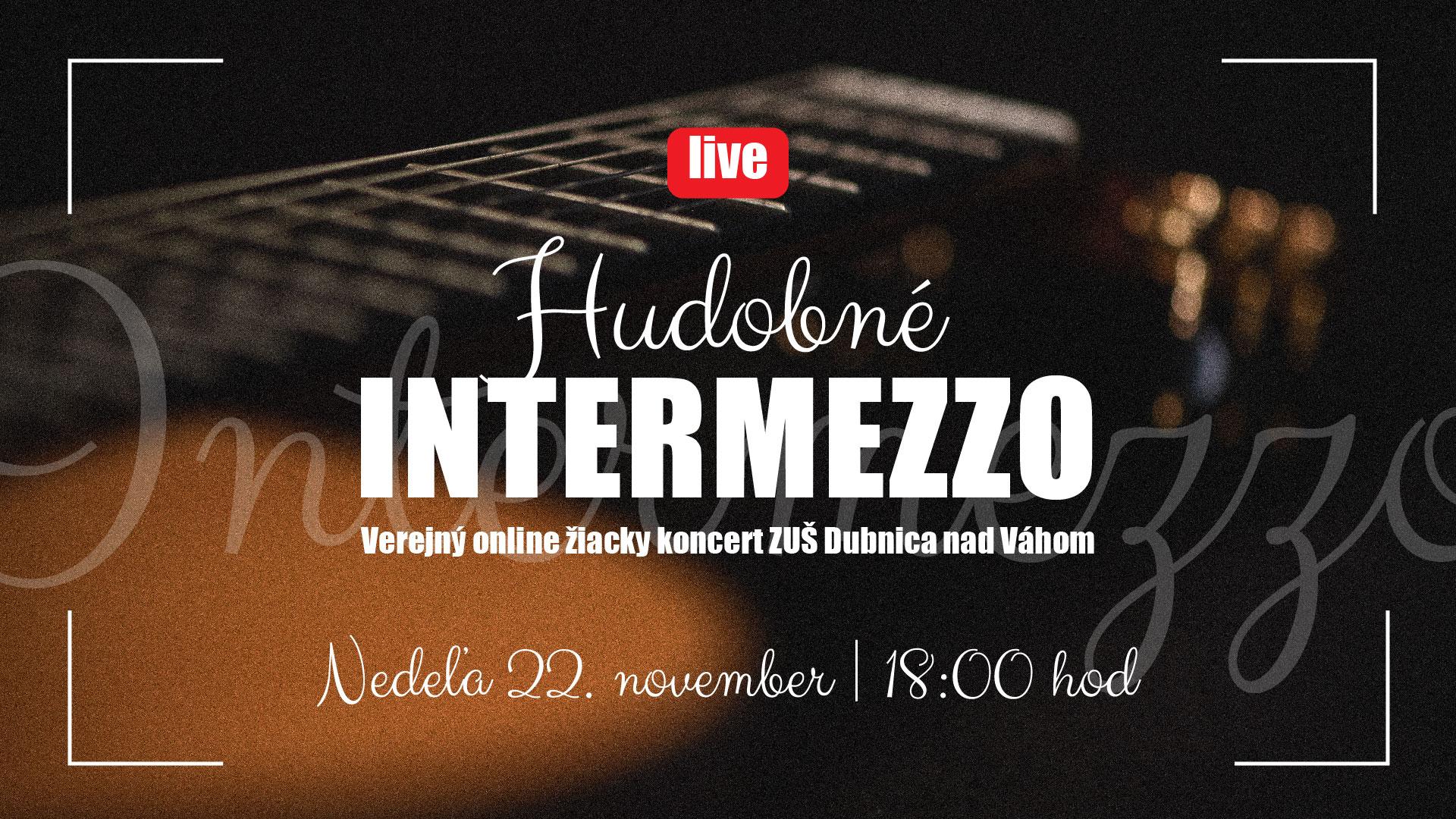 Hudobné Intermezzo, verejný žiacky koncert ZUŠ DUbnica nad Váhom ONLINE.