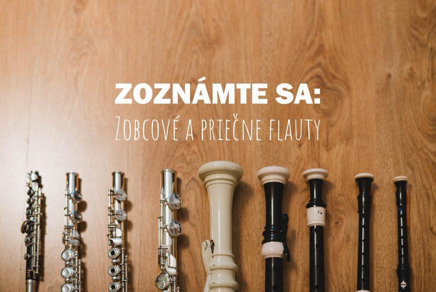 Zoznámte sa: Zobcové a priečne flauty